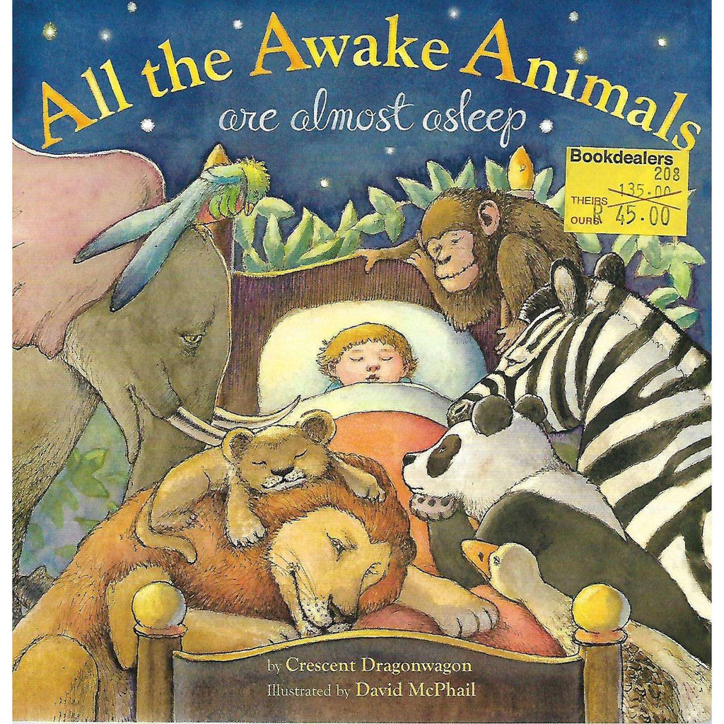 Bookdealers:All the Awake Animals are Almost Asleep | Crescent Dragonwagon