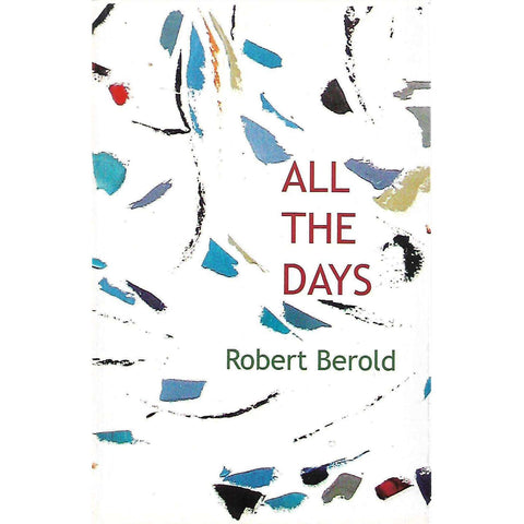 All the Days (Inscribed by Author) | Robert Berold