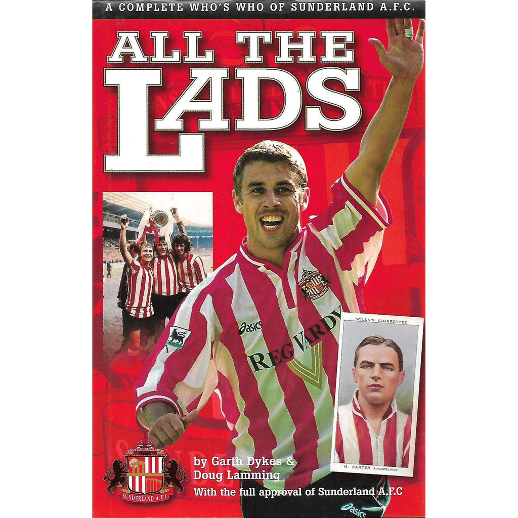 Bookdealers:All the Lads: A Complete Who's Who of Sunderland A. F. C. | Garth Dykes & Doug Lamming