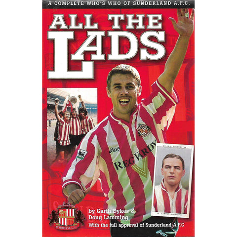 All the Lads: A Complete Who's Who of Sunderland A. F. C. | Garth Dykes & Doug Lamming