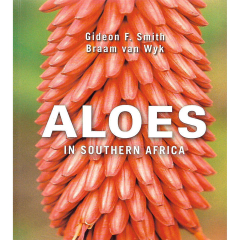 Aloes in Southern Africa | Gideon F. Smith & Braam van Wyk