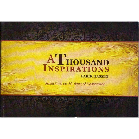 A Thousand Inspirations: (With Author's Inscription) Reflections on 20 Years of Democracy | Fakir Hassen