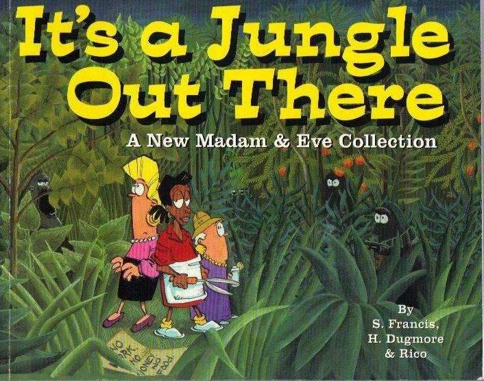 Bookdealers:It's a Jungle Out There: (Signed by the Author's) A New Madam & Eve Collection | S.Francis, H. Dugmore & Rico