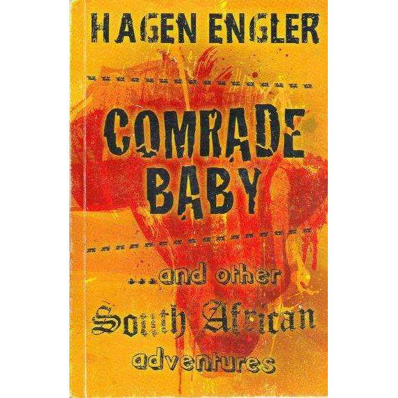 Bookdealers:Comrade Baby & Other South African Adventures (With Author's Inscription) | Hagen Engler