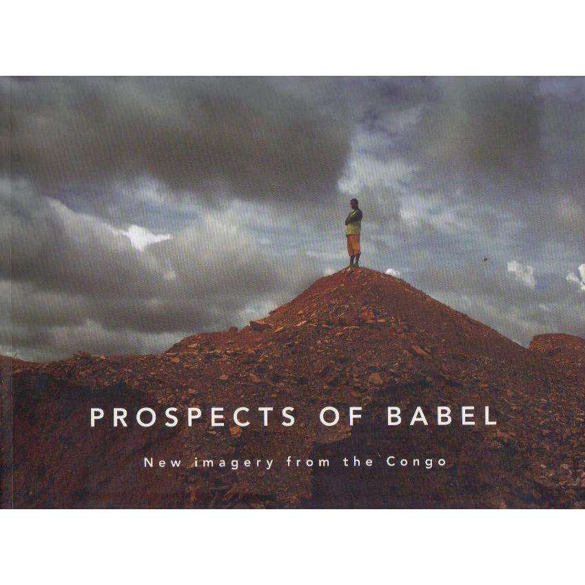 Bookdealers:Prospects of Babel: New Imagery From the Congo | Greg Marinovich
