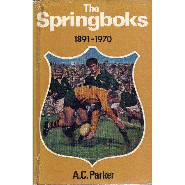 Bookdealers:Springboks 1891-1970 (Signed by the Author) | A.C. Parker