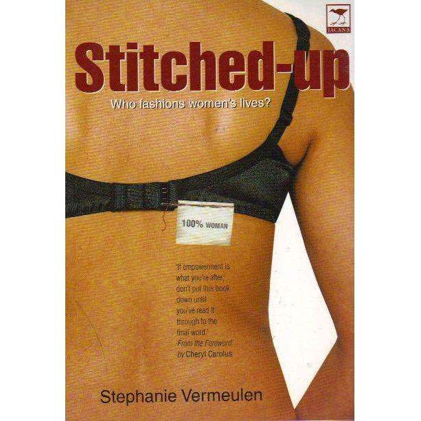 Bookdealers:Stitched-up: (With Author's Inscription) Who Fashions Women's Lives? | Stephanie Vermeulen
