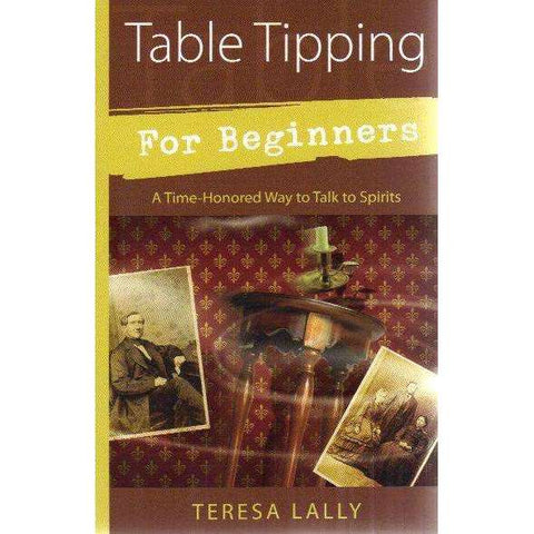 Table Tipping For Beginners: A Time-Honored Way to Talk to Spirits | Teresa Lally