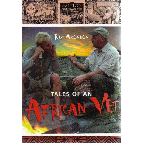 Tales of an African Vet | Roy Aronson
