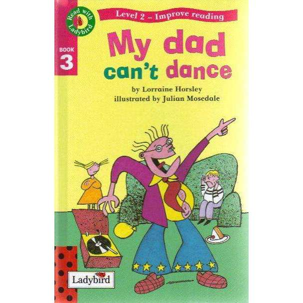 Bookdealers:Read With Ladybird 03 (Level 2) My Dad Cant Dance | Lorraine Horsley