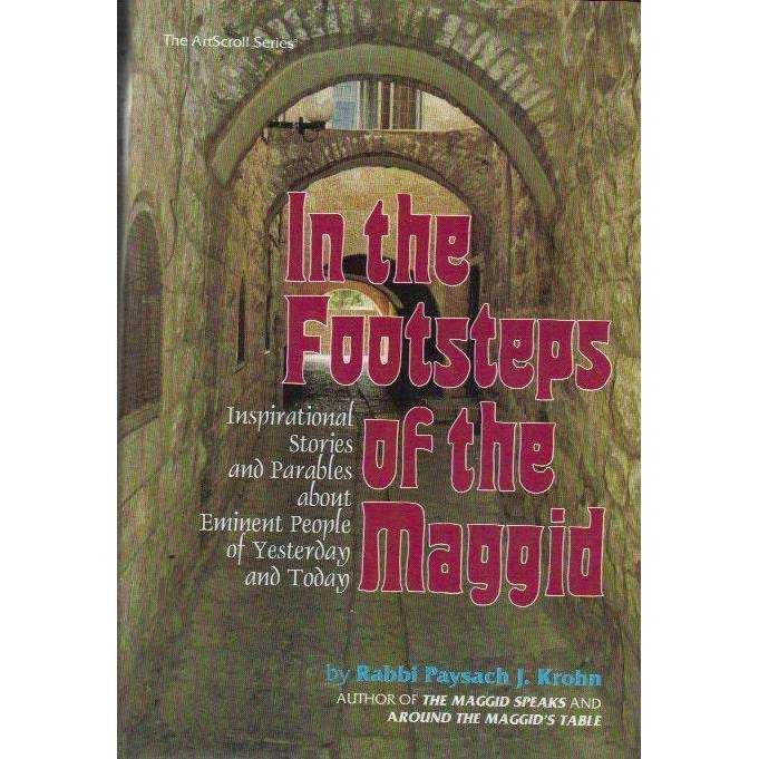 Bookdealers:In The Footsteps of The Maggid: Inspirational Stories and Parables About Eminent People of Yesterday and Today | Rabbi Paysach J. Krohn