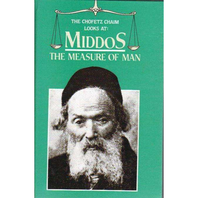 Bookdealers:The Chofetz Chaim Looks At Middor: The Measure of Man | Machon Bais Yechiel