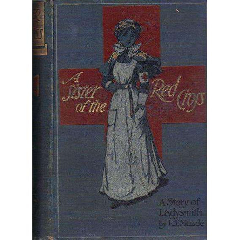 A Sister of the Red Cross: A Story of Ladysmith | L.T.Meade
