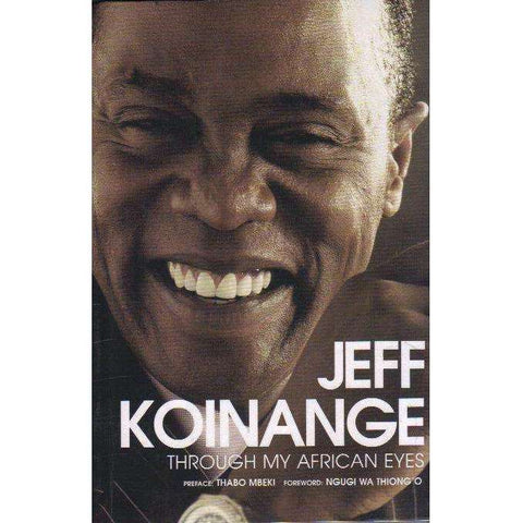 Through My African Eyes (With Author's Inscription) | Jeff Koinange