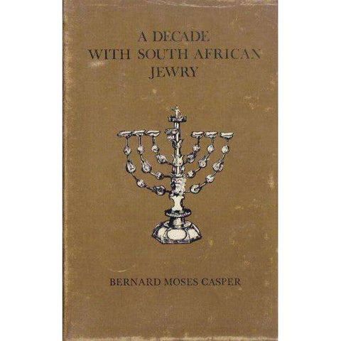 A Decade With South African Jewry | Bernard Moses Casper