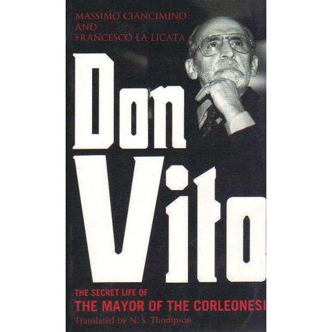 Don Vito: The Secret Life of the Mayor of the Corleonesi | Massimo Ciancimino and Francesco La Licata