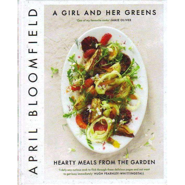 Bookdealers:A Girl and Her Greens: Hearty Meals from the Garden | April Bloomfield