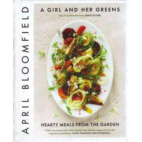 A Girl and Her Greens: Hearty Meals from the Garden | April Bloomfield