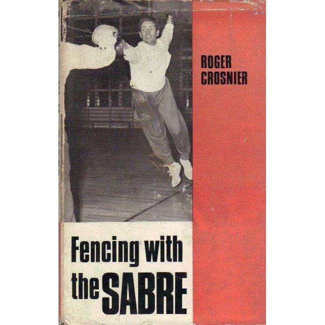Bookdealers:Fencing With the Sabre: Instruction & Technique | Roger Crosnier