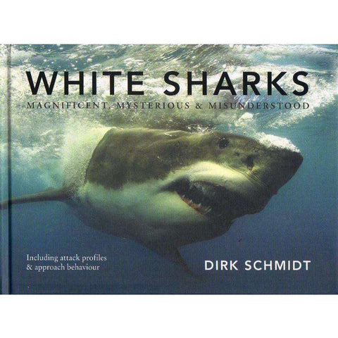 White Sharks: Magnificent, Mysterious & Misunderstood | Dirk Schmidt