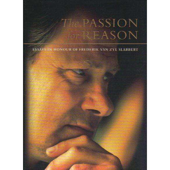 Bookdealers:The Passion for Reason: Essays in Honour of Frederik Van Zyl Slabbert | Edited by Alfred LeMaitre and Michael Savage