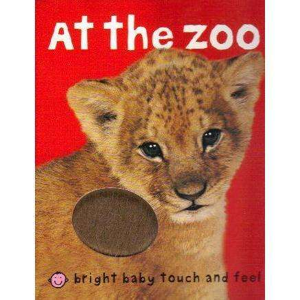 Bookdealers:At the Zoo (Bright Baby) (Bright Baby Touch and Feel) | Roger Priddy
