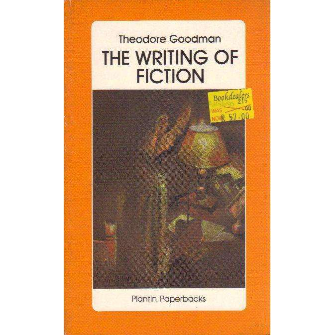 Bookdealers:The Writing of Fiction: An Analysis of Creative Writing | Theodore Goodman