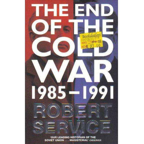 The End of the Cold War: 1985 - 1991 | Robert Service