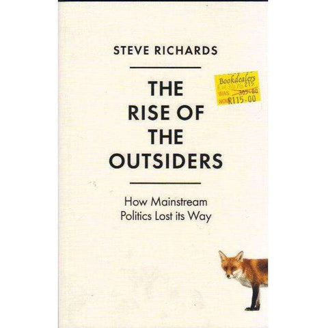 The Rise of the Outsiders: How Mainstream Politics Lost its Way | Steve Richards