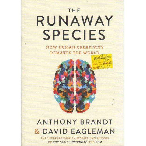 The Runaway Species: How Human Creativity Remakes the World | Anthony K Brandt, David Eagleman