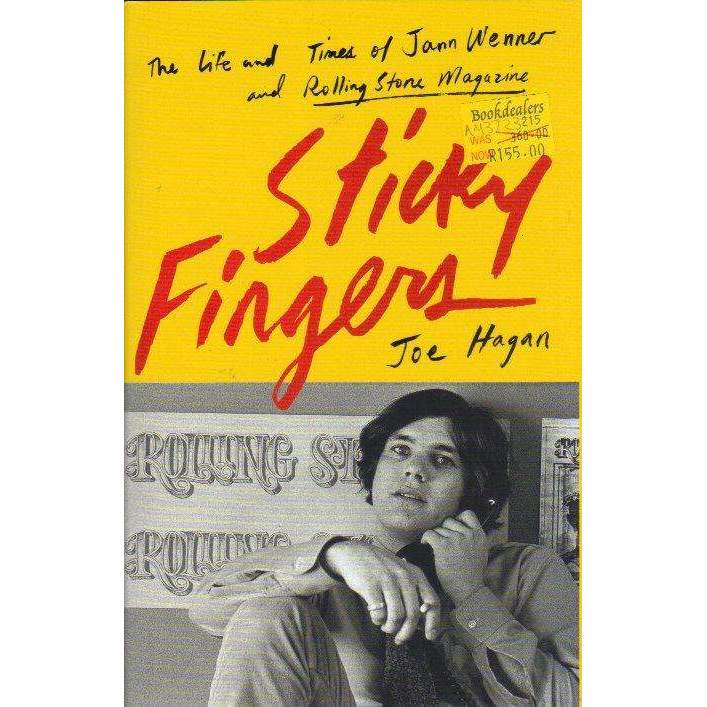 Bookdealers:Sticky Fingers: The Life and Times of Jann Wenner and Rolling Stone Magazine | Joe Hagan