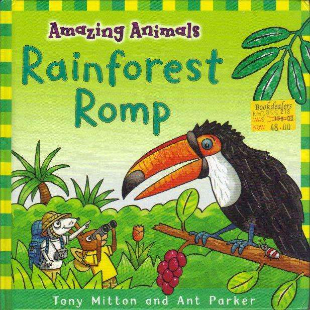 Bookdealers:Amazing Animals: Rainforest Romp | Tony Mitton and Ant Parker