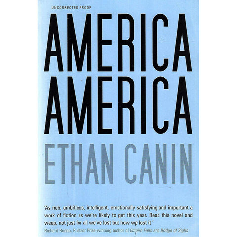 America America (Uncorrected Proof Copy) | Ethan Canin