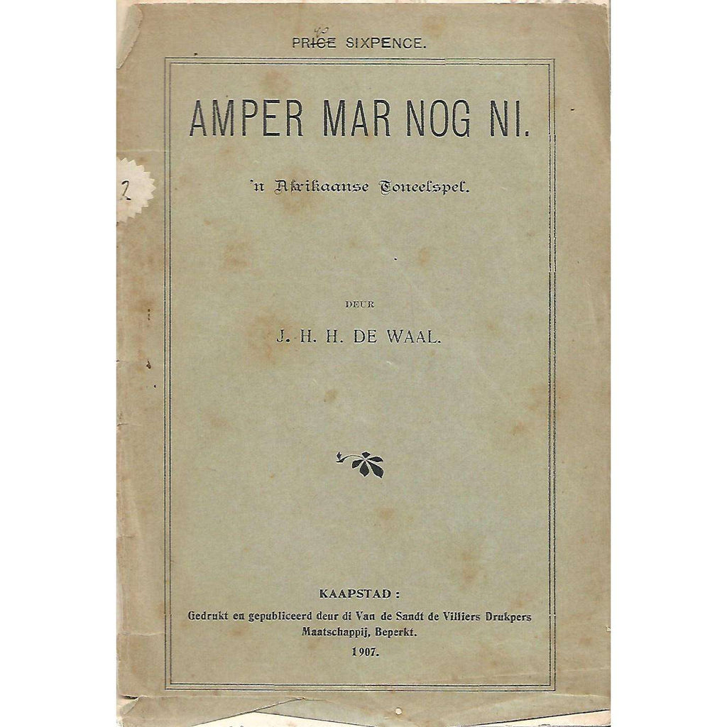 Bookdealers:Amper Mar Nog Ni: n Afrikaanse Toneelspel (Inscribed by Author) | J. H. H. de Waal