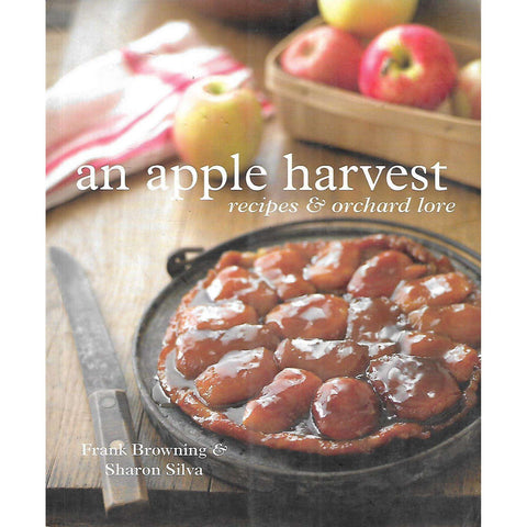 An Apple Harvest: Recipes & Orchard Lore | Frank Browning & Sharon Silva
