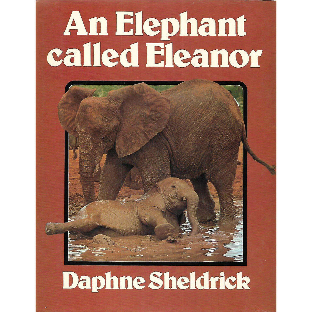 Bookdealers:An Elephant Called Eleanor | Daphne Sheldrick