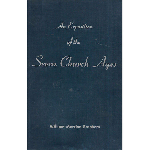An Exposition of the Seven Church Ages | William Marrion Branham