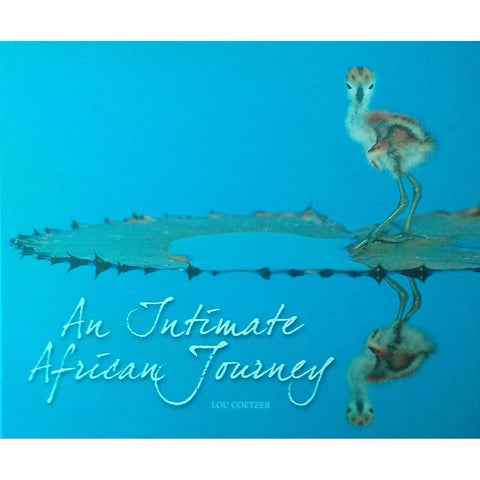 An Intimate African Journey (Signed by Lou Coetzer) | Lou Coetzer (Photographer), Evan Haussmann & Jacques Sellschop