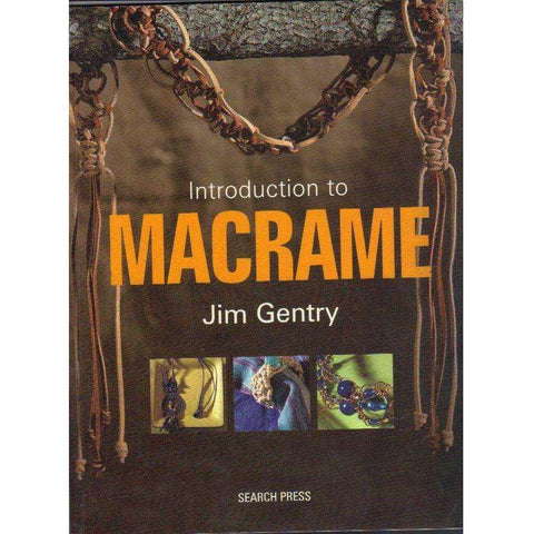An Introduction to Macrame: Great Projects to Knot | Jim Gentry