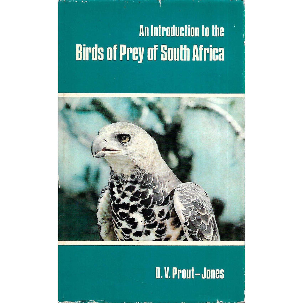 Bookdealers:An Introduction to the Birds of Prey of South Africa (Signed by Author) | D. V. Prout-Jones