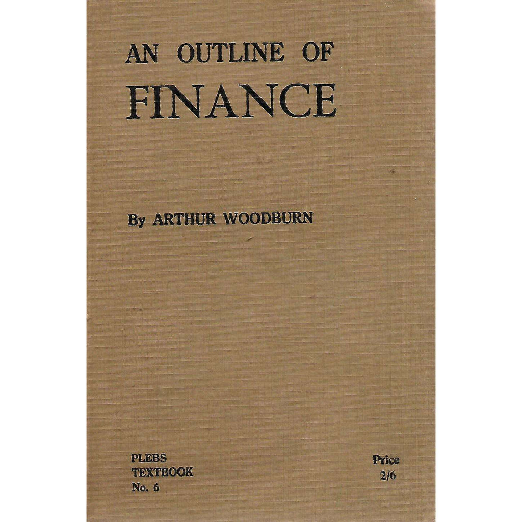 Bookdealers:An Outline of Finance (Inscribed by Author) | Arthur Woodburn