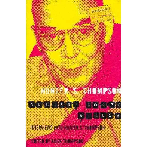 Bookdealers:Ancient Gonzo Wisdom | Hunter S. Thompson
