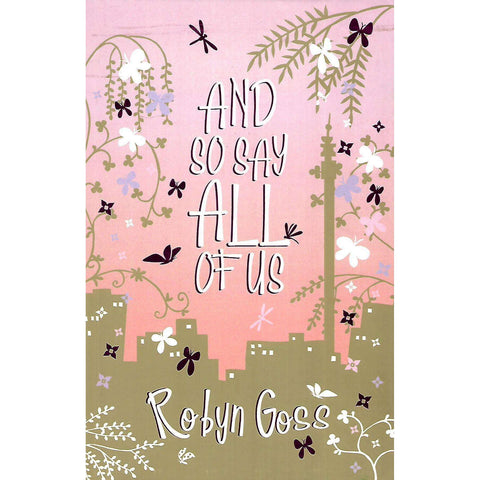 And So Say All of Us (Inscribed by Author) | Robyn Goss
