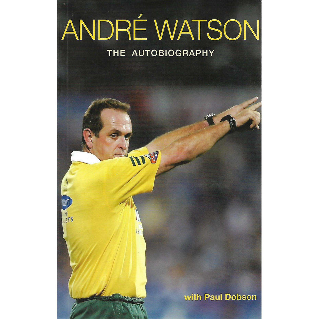 Bookdealers:Andre Watson: The Autobiography (Inscribed by Author) | Andre Watson and Paul Dobson