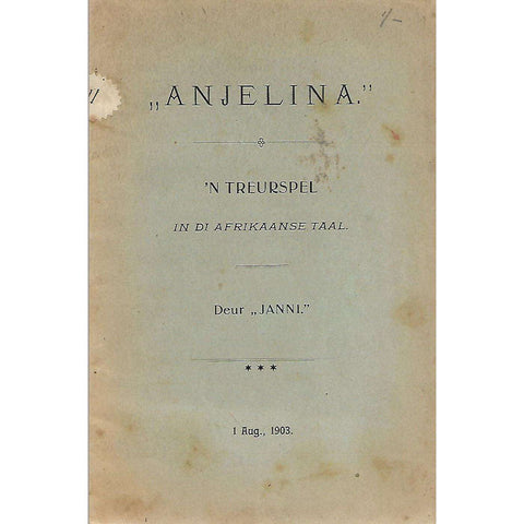 """Anjelina"": n Treurspel in di Afrikaanse Taal (Inscribed by Author) 