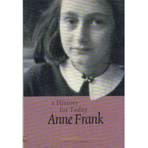 Anne Frank: A History for Today | Anne Frank