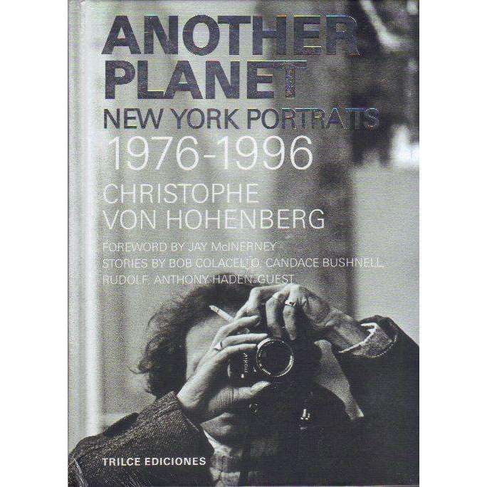 Bookdealers:Another Planet: New York Portraits 1976-1996 | Christophe von Hohenberg