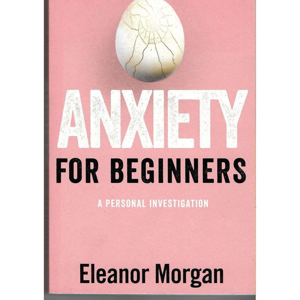 Bookdealers:Anxiety for Beginners | Eleanor Morgan