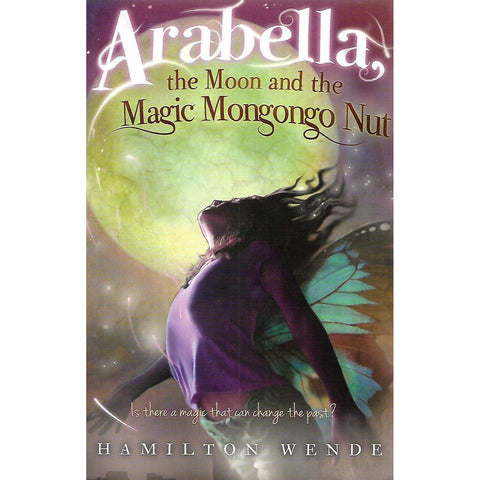 Arabella, the Moon and the Magic Mongongo Nut (Inscribed by Author) | Hamilton Wende