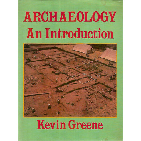 Archaeology: An Introduction | Kevin Greene
